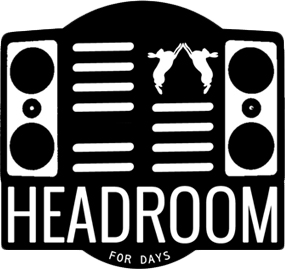 Headroom For Days