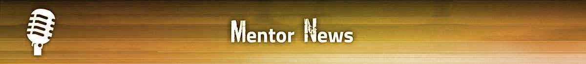 Mentor News Continued...